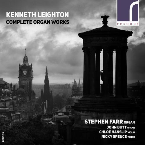 Kenneth Leighton: intégrale de l'oeuvre pour orgue. Farr, Butt, Spence, Hanslip.