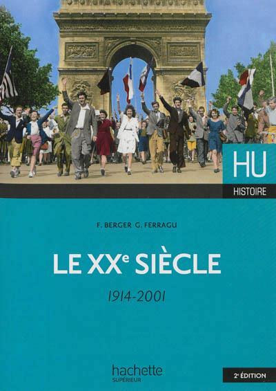 HU HISTOIRE ; le XXe siècle, 1914-2001