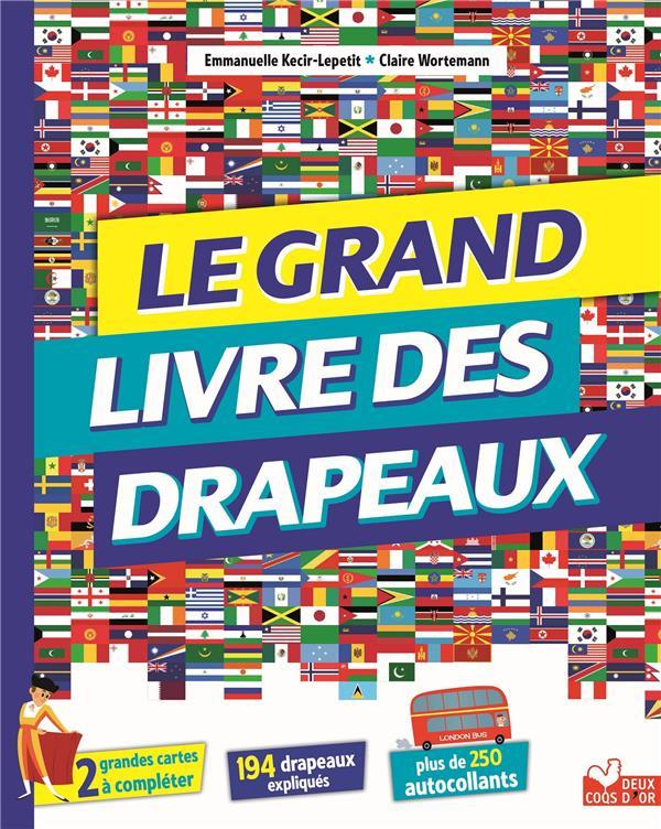 LE GRAND LIVRE DES DRAPEAUX - LIVRE AVEC POSTERS ET AUTOCOLLANTS