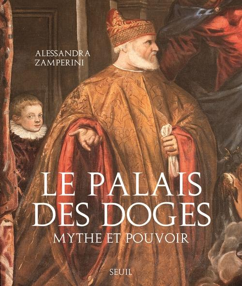 Le palais des Doges ; mythe et pouvoir