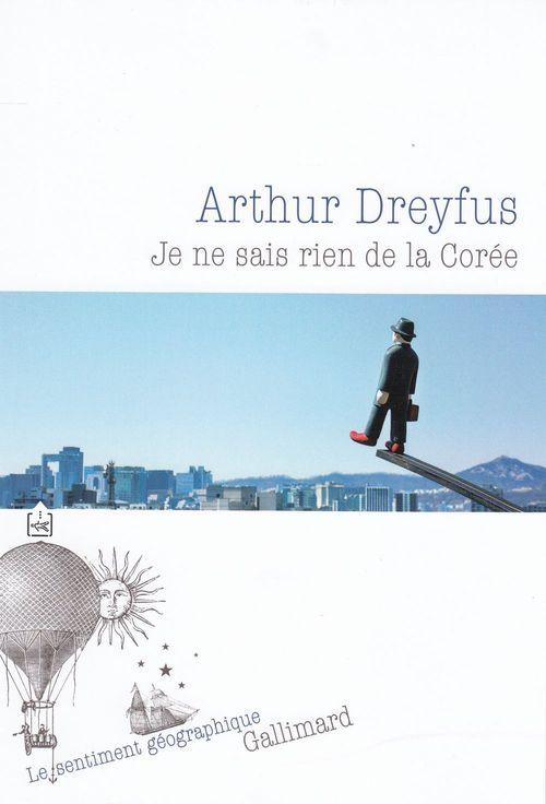 Je ne sais rien de la Corée  - Arthur Dreyfus