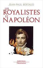 Vente Livre Numérique : Les Royalistes et Napoléon  - Jean-Paul Bertaud