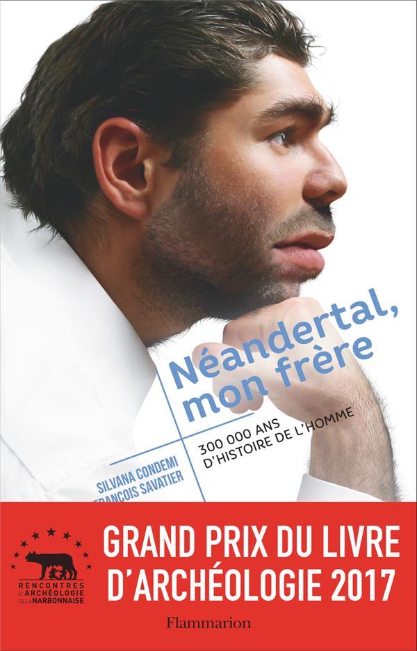Néandertal, mon frère ; 300 000 ans d'histoire de l'homme