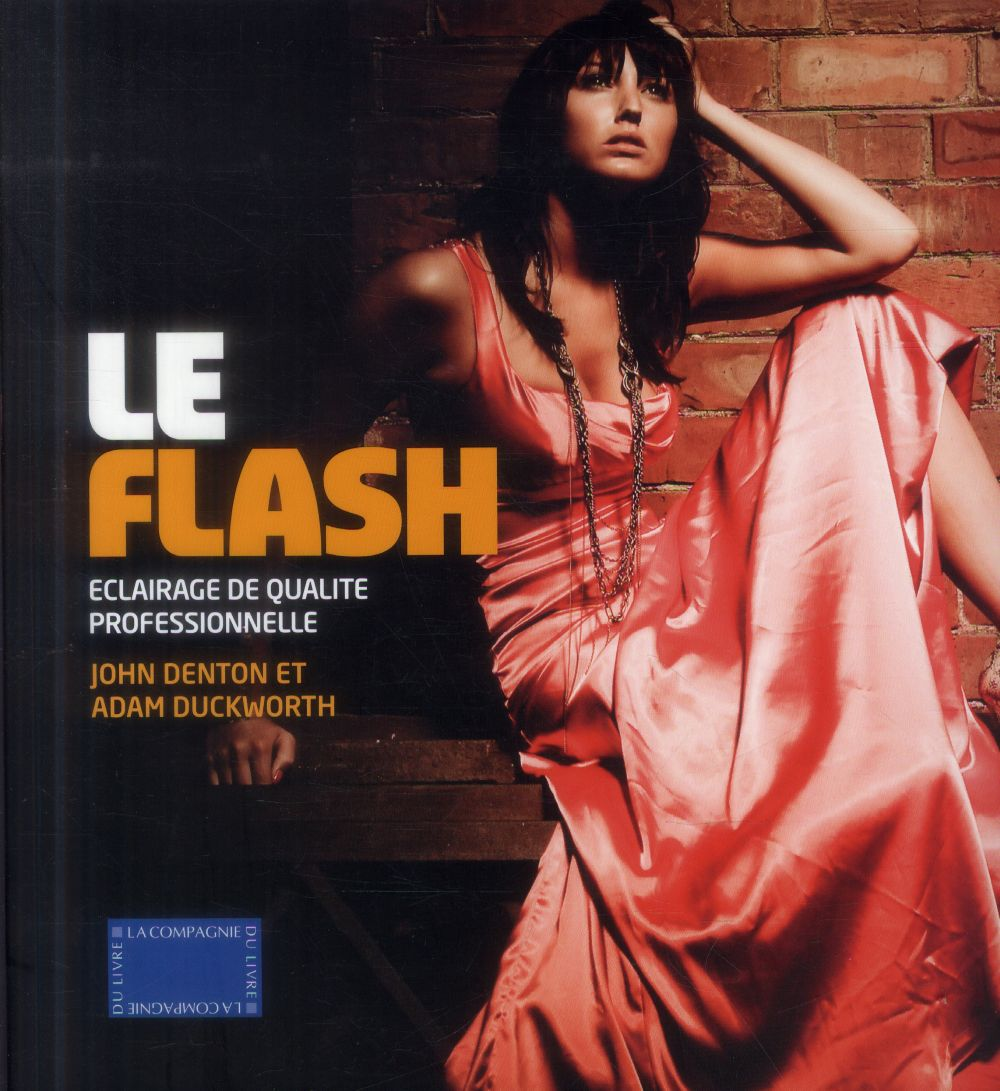 Le flash ; éclairage de qualité professionnelle