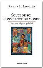 Souci de soi, conscience du monde ; vers une religion globale ?