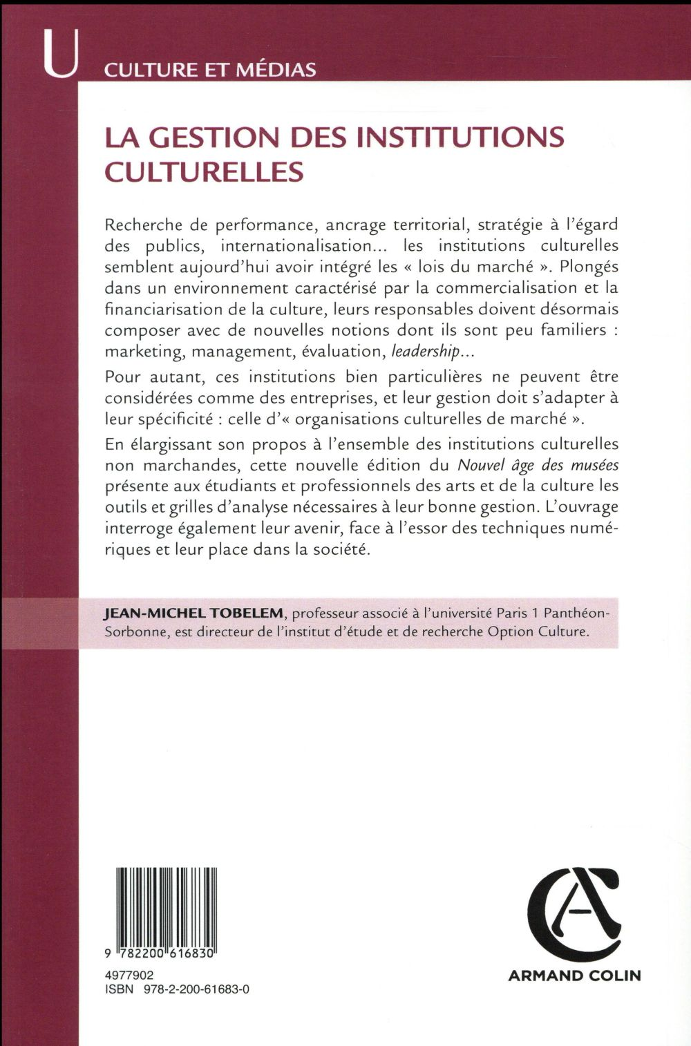La gestion des institutions culturelles ; musées, monuments, centres d'art (3e édition)