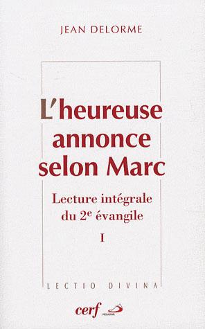 L'heureuse annonce selon Marc ; lecture intégrale du 2e évangile