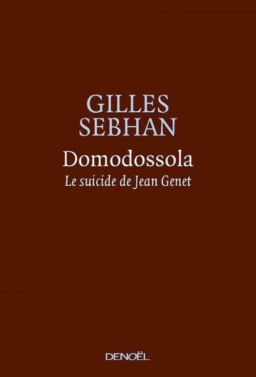 Domodossola ; le suicide de Jean Genet