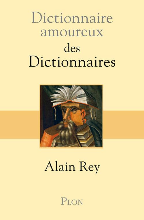 Dictionnaire amoureux ; des dictionnaires