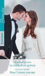 Vente Livre Numérique : La visite d'un prince - Pour l'aimer encore  - Meredith Webber - Dianne Drake
