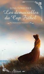 Les demoiselles du Cap Fréhel - Indocile Ninnen - Tome 2  - Léna Forestier