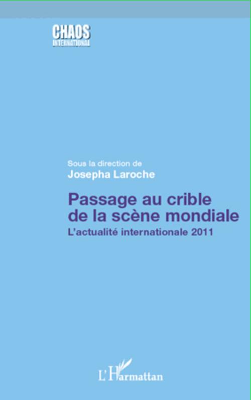 Passage au crible de la scène mondiale ; l'actualité internationale 2011