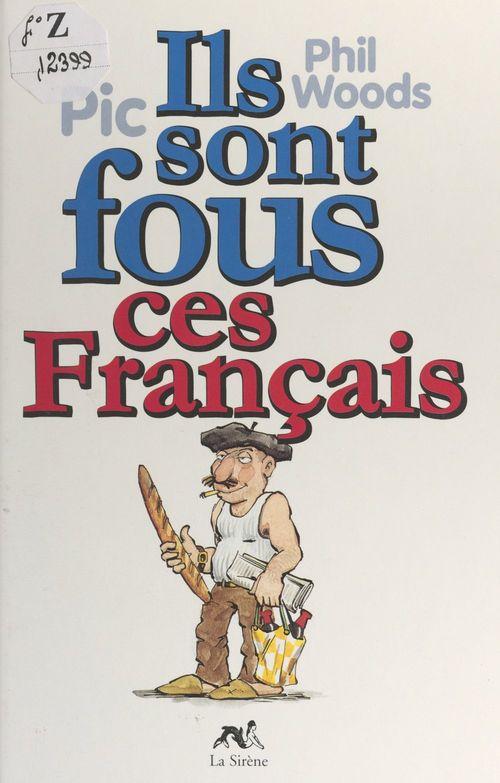 Ils sont fous ces Français