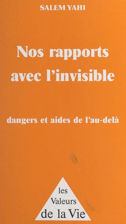 Nos rapports avec l'invisible