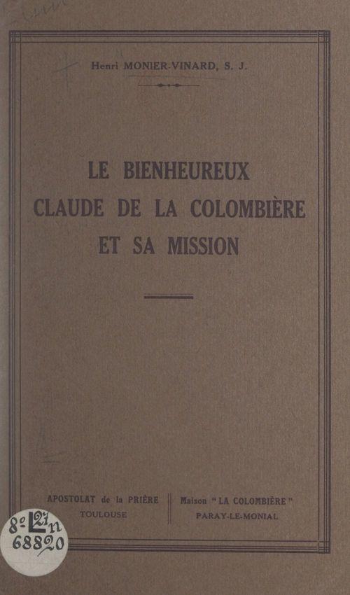 Le bienheureux Claude de la Colombière et sa mission
