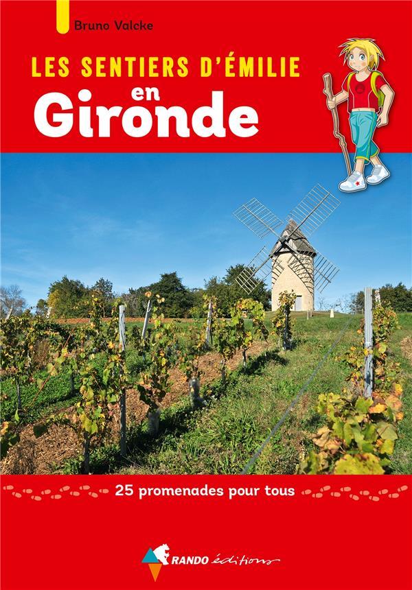 Les sentiers d'Emilie ; Gironde ; 25 promenades pour tous