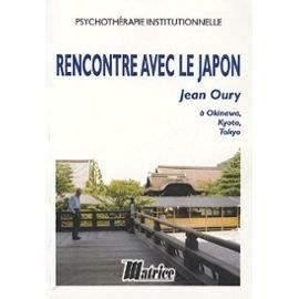 Rencontre Avec Le Japon. Jean Oury A Okinawa, Kyoto, Tokyo