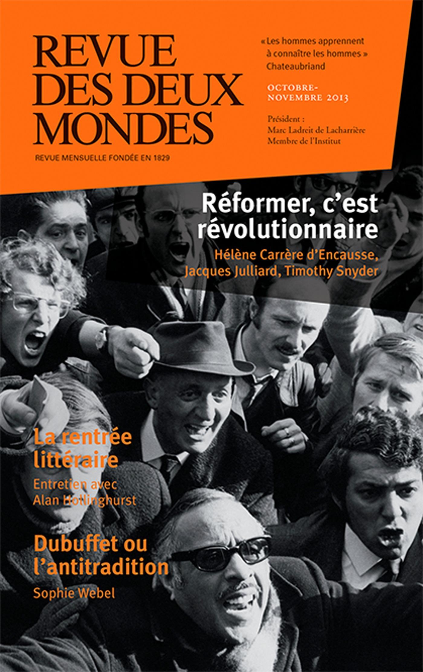 REVUE DES DEUX MONDES N.10.11 ; réformer, c'est révolutionnaire