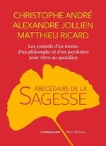 Vente Livre Numérique : L'Abécédaire de la sagesse  - Alexandre Jollien - Matthieu Ricard - Christophe Andre
