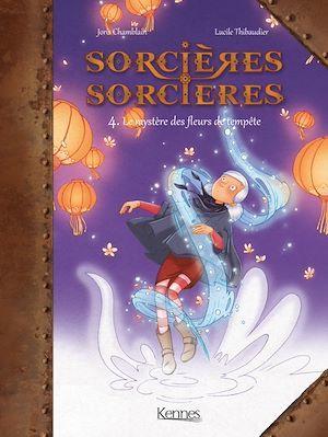 Sorcières sorcières T.4 ; le mystère des fleurs de tempête
