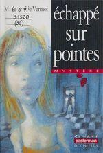 Vente Livre Numérique : Échappé sur pointes  - Marie-Sophie Vermot - Vermot/Rouil Marie-S