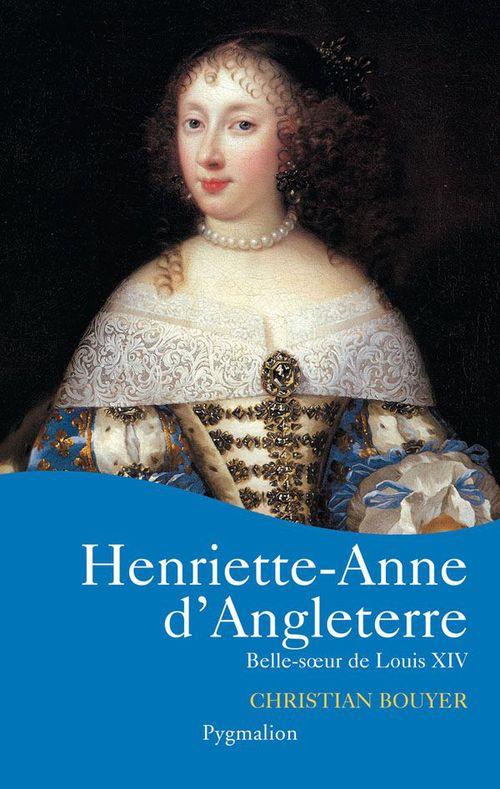 Henriette-anne d'angleterre ; belle-soeur de louis XIV