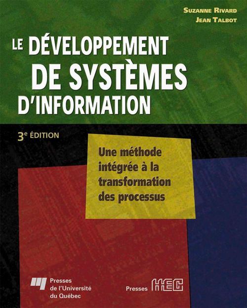 le développement de systèmes d'information ; une méthode intégrée à la transformation des processus (3e édition)
