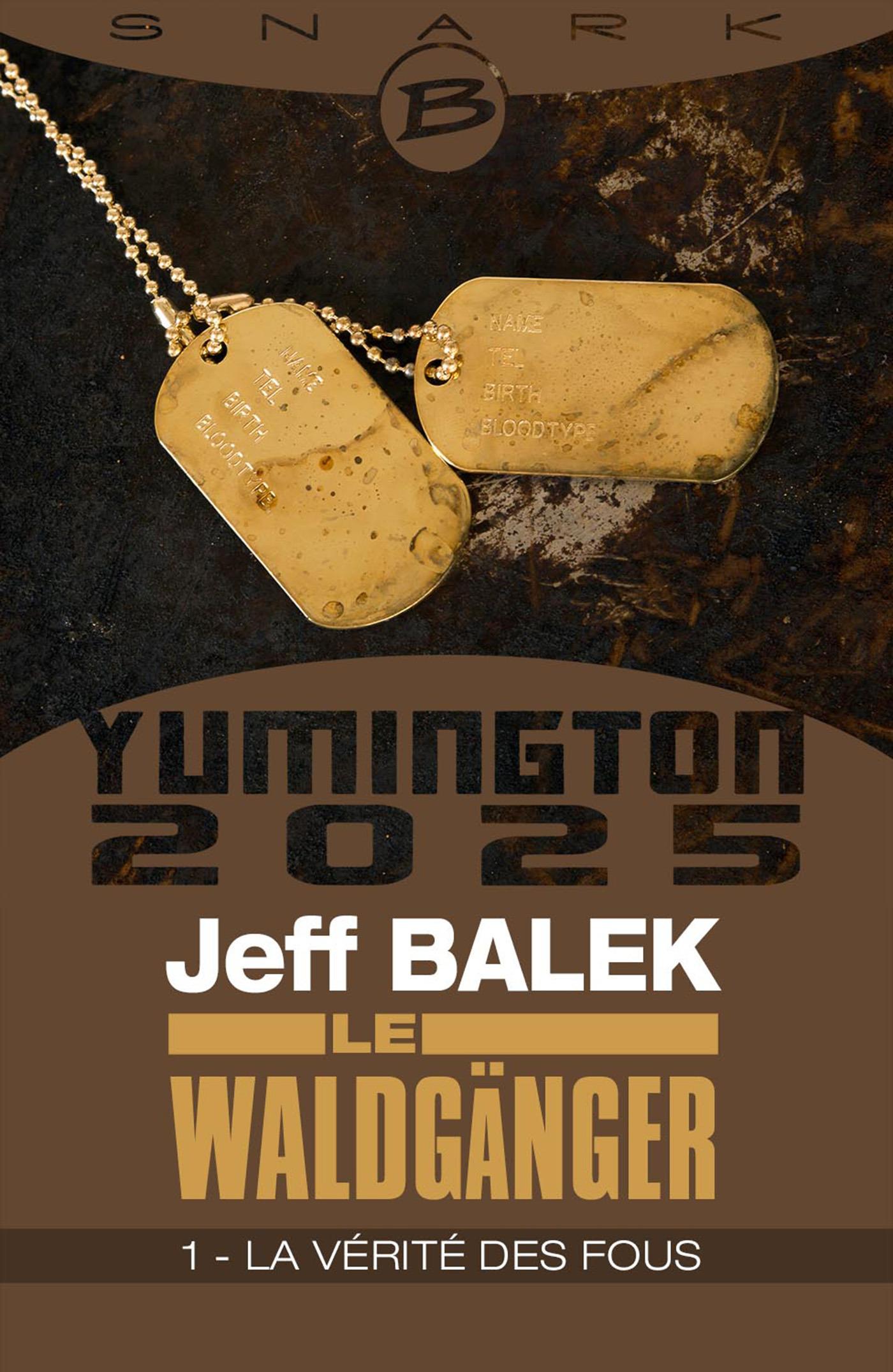 Yumington 2025 ; le Waldgänger t.1 ; la vérité des fous