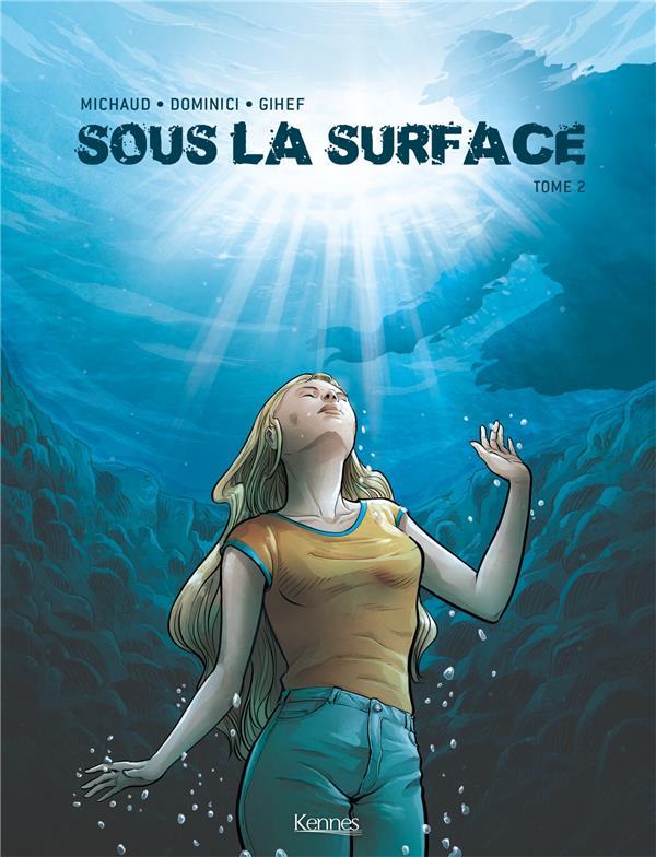 SOUS LA SURFACE T.2
