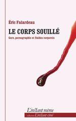 Vente EBooks : Le corps souillé  - Éric Falardeau