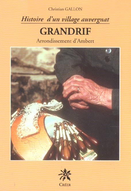 Grandrif ; histoire d'un village auvergnat ; arrondissement d'Ambert