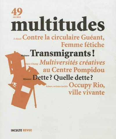 REVUE MULTITUDES n.49 ; transmigrants ; dette? quelle dette?