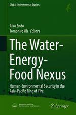 The Water-Energy-Food Nexus  - Aiko Endo - Tomohiro Oh