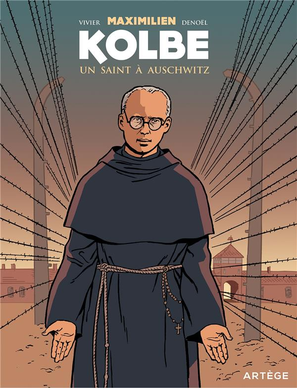 Maximilien Kolbe ; un saint à Auschwitz
