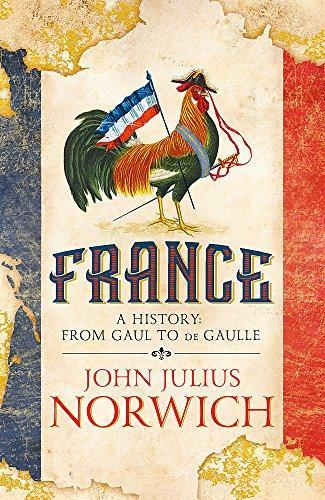 FRANCE - A HISTORY FROM GAUL TO DE GAULLE