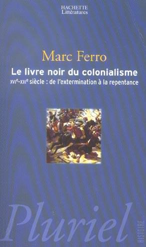 Le livre noir du colonialisme ; xvi-xxi siecle : de l'extermination a la repentance