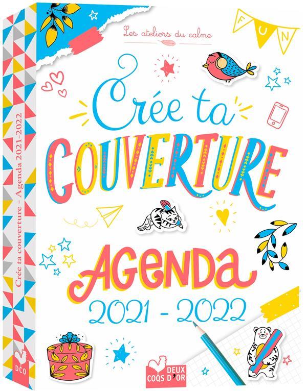 les ateliers du calme ; crée ta couverture : agenda à personnaliser (édition 2021/2022)