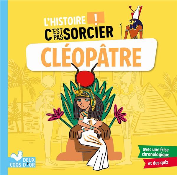 L'histoire C'est pas sorcier ; Cléopâtre
