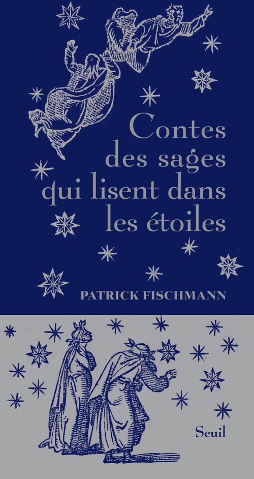 Contes Des Sages Qui Lisent Dans Les Etoiles