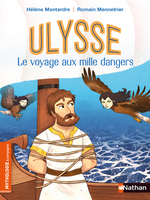 Ulysse, le voyage aux mille dangers  - Hélène Montardre - Romain Mennetrier - Hélène Montarde