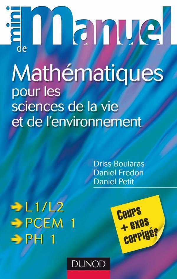 Mini Manuel; Mathematiques Pour Les Sciences De La Vie Et De L'Environnement