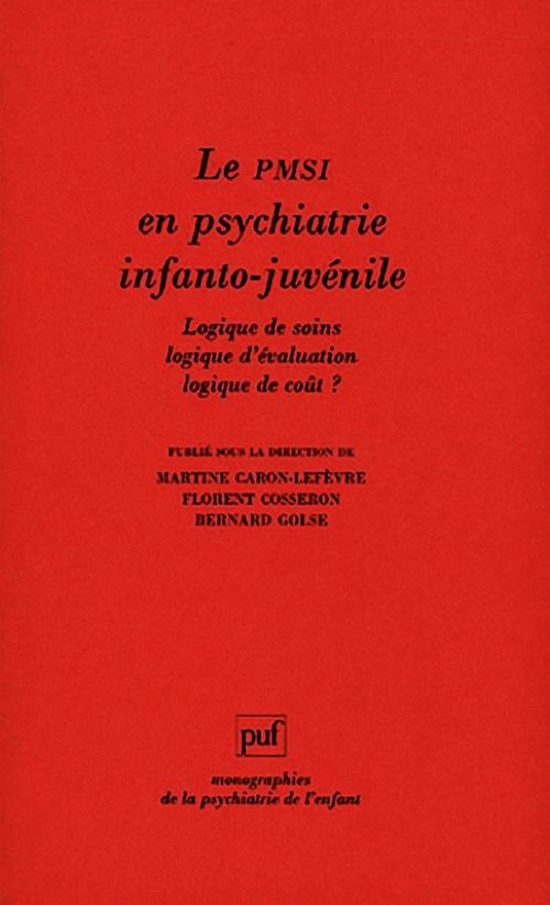 Vente EBooks : Le PMSI en psychiatrie infanto-juvénile  - Bernard Golse  - Florent Cosseron  - Martine Caron-Lefèvre
