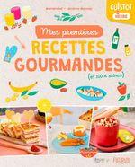Mes premières recettes gourmandes (et 100% saines)  - Sandrine Monnier - Laura Annaert - Laura Annaert