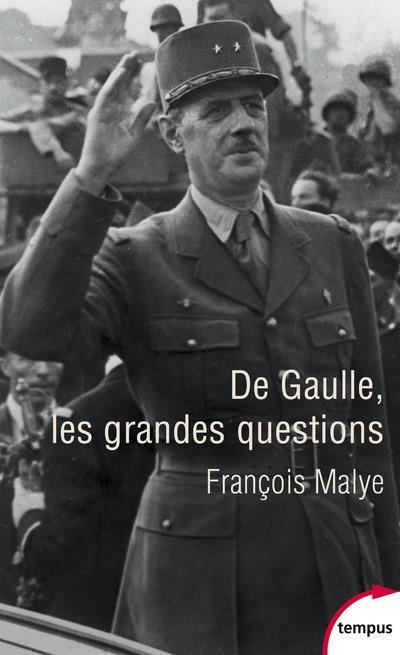 De Gaulle, les grandes questions
