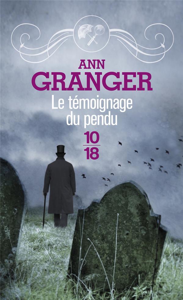 GRANGER, ANN - LE TEMOIGNAGE DU PENDU