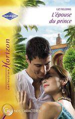 Vente EBooks : L'épouse du prince (Harlequin Horizon)  - Liz Fielding