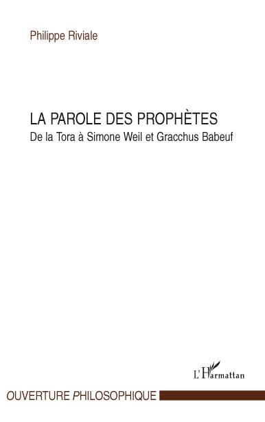 Parole des prophêtes ; de la Tora à Simone Weil et Gracchus Babeuf