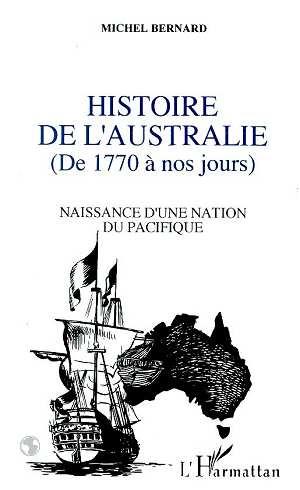 Histoire de l'Australie ; de 1770 à nos jours