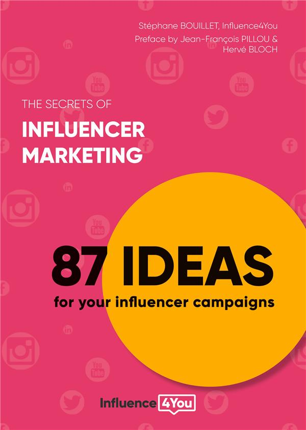 the secrets of influencer marketing ; 87 ideas for your influencer campaigns