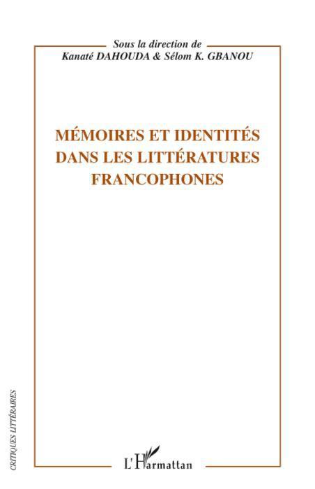 Mémoires et identités dans les littératures francophones